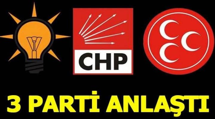 AKP, CHP ve MHP anlaştı