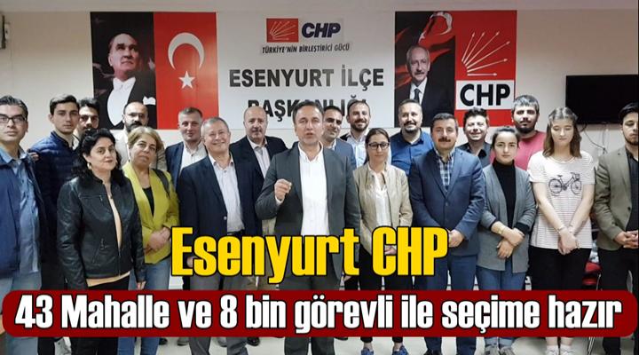 Esenyurt CHP 8 bin görevli ile seçime hazır