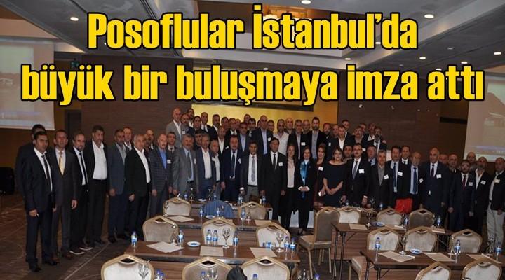 Posoflular İstanbul'da büyük bir buluşmaya imza attı
