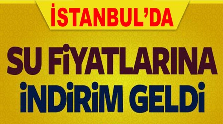 İstanbul'da Su Fiyatlarına İndirim