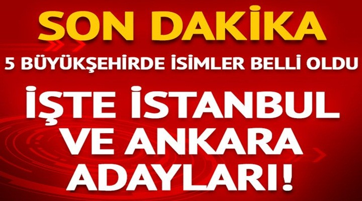 CHP İstanbul, Ankara, Mersin, Bursa, Kars ve Adana adayları belli oldu
