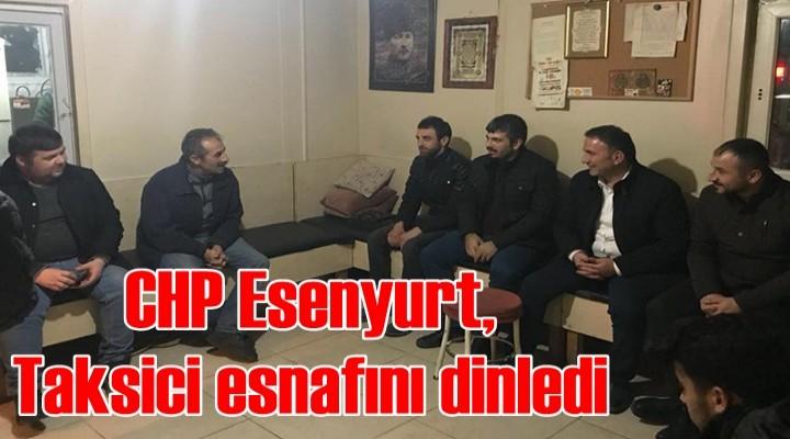 CHP Esenyurt, taksici esnafını dinledi