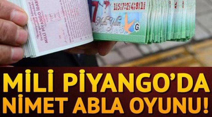 Milli Piyango'da 'Nimet Abla' oyunu!