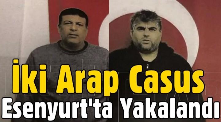 İki Arap Casus Esenyurt'ta Yakalandı