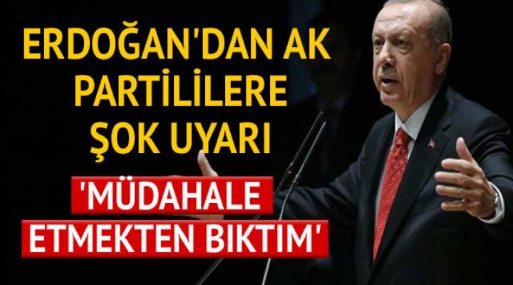 Erdoğan'dan AK Partililere şok uyarı!