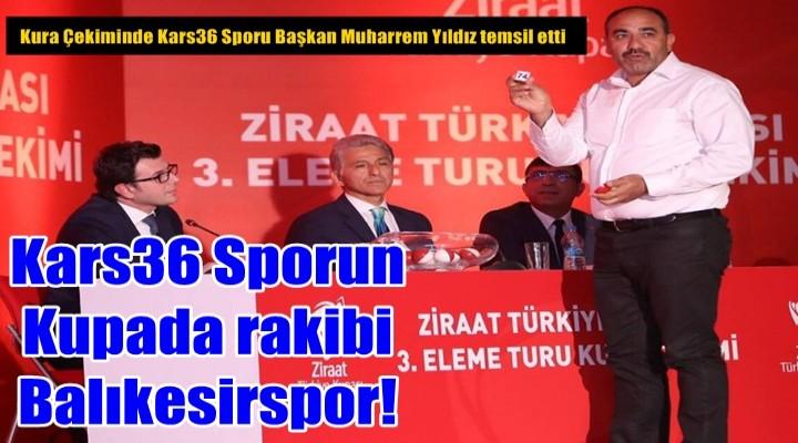 Kars36 Sporun Kupada rakibi Balıkesirspor!
