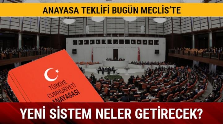 Anayasa teklifi bugün Meclis'te