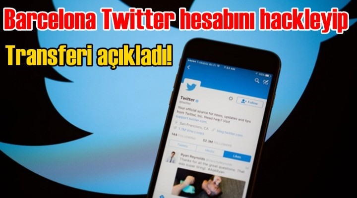 Barcelona Twitter hesabı hacklendi