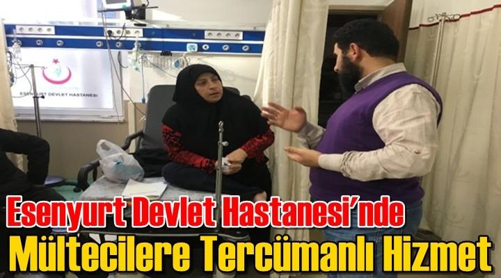 Esenyurt Devlet Hastanesi'nde Mültecilere Tercümanlı Hizmet