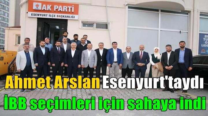 Ahmet Arslan İBB seçimleri için sahaya indi