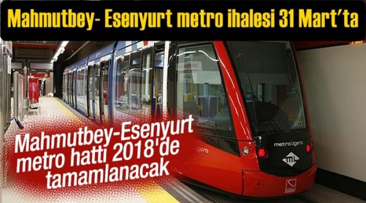 Mahmutbey Esenyurt metro ihalesi 31 Mart'ta